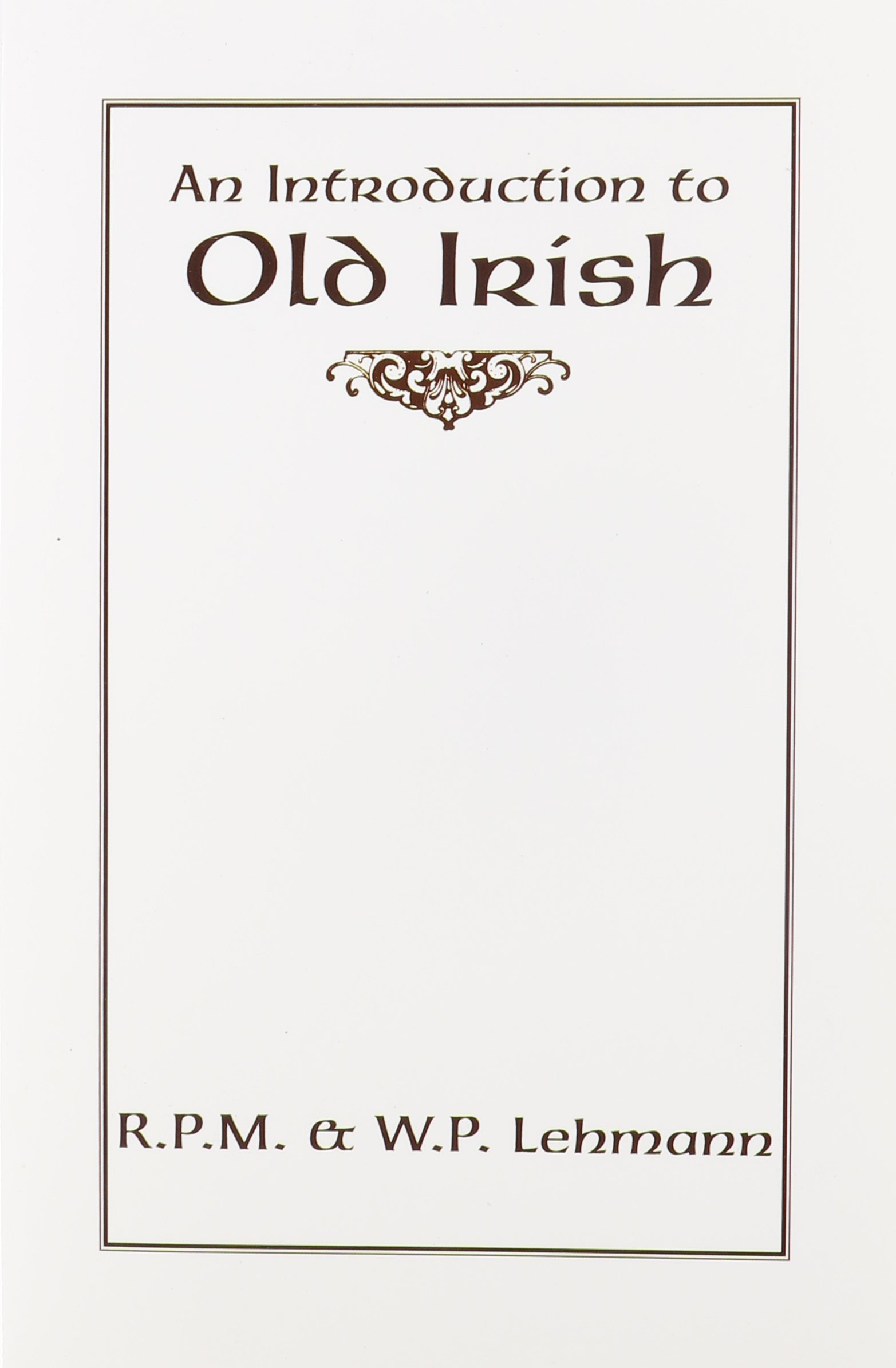 An Introduction to Old Irish (Introductions to Older Languages) by The Modern Language Association of America