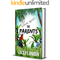 Clara Meets The Parents: Grab a margarita and escape to Mexico in this laugh-out-loud beach read. (Clara Andrews Series… book cover