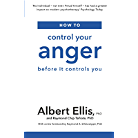 How to Control Your Anger: Before it Controls You (English Edition)