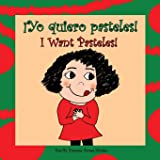 ¡Yo Quiero Pasteles!: I Want Pasteles! (Spanish Edition)
