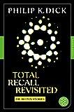 Total Recall Revisited: Die besten Stories (Fischer Klassik)