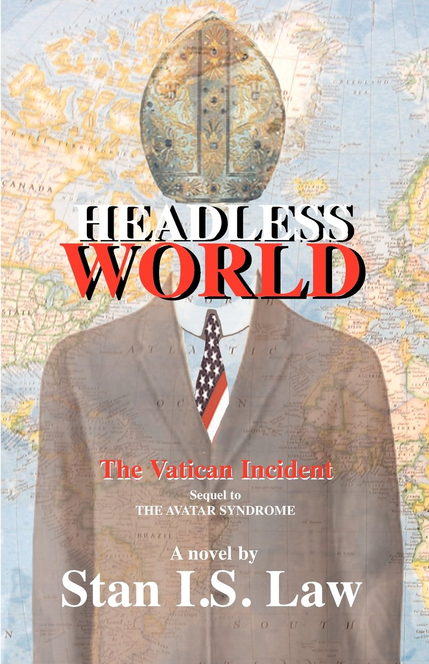 Read Online Headless world - The Vatican Incident (sequel to The Avatar Syndrome) PDF