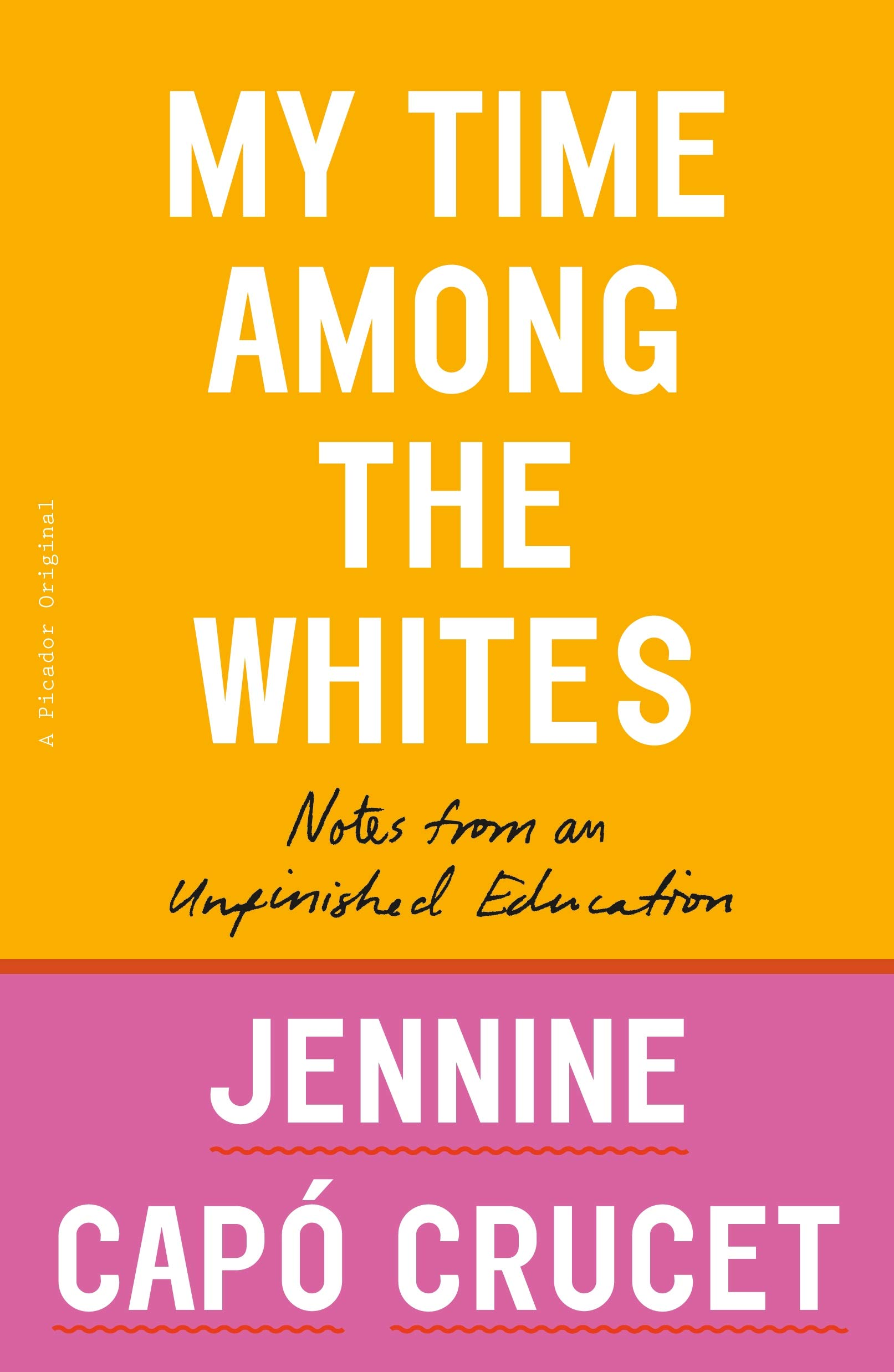 My Time Among the Whites: Notes from an Unfinished Education: Crucet,  Jennine Capó: 9781250299437: Books - Amazon.ca