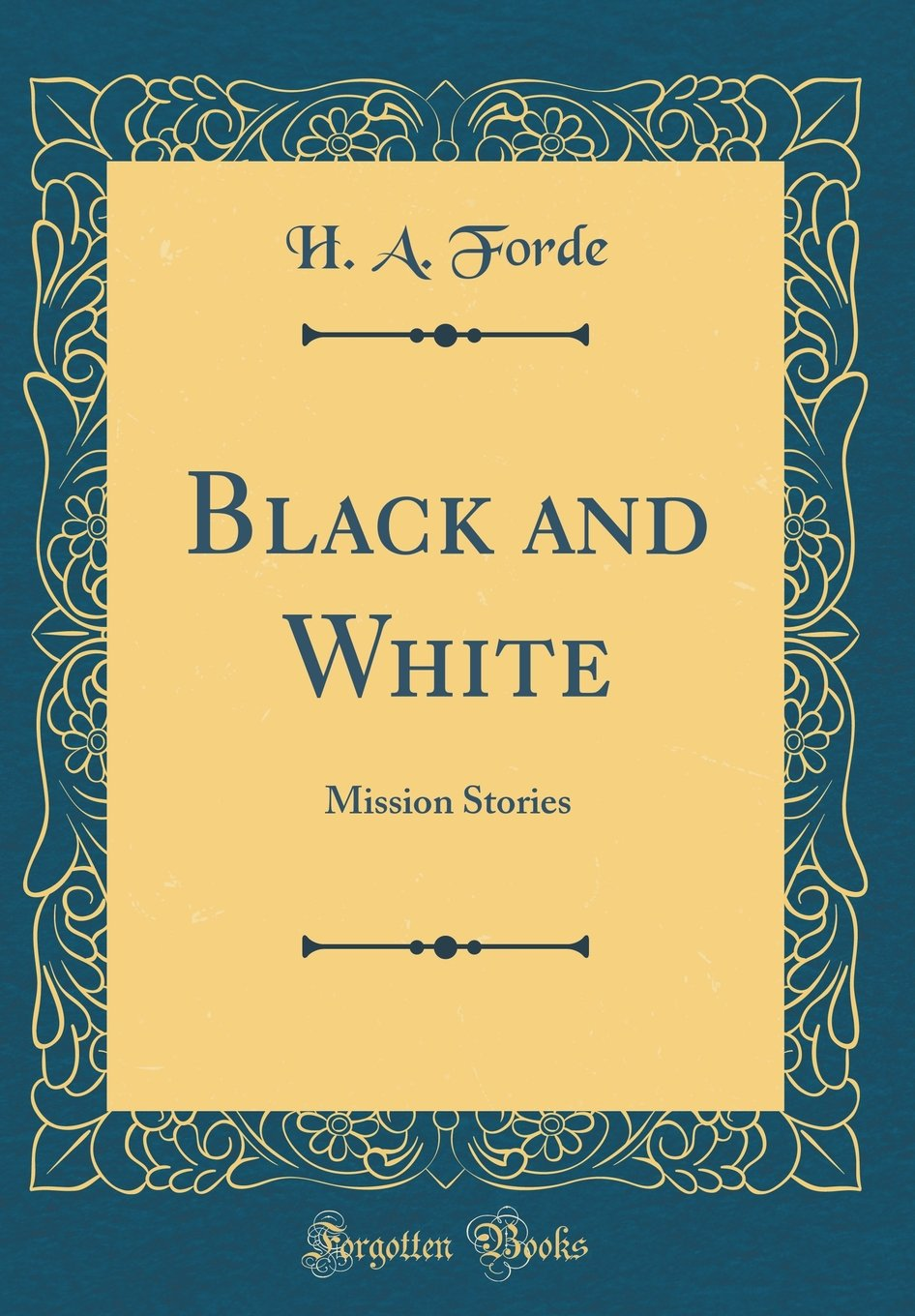 Black and White: Mission Stories (Classic Reprint) pdf