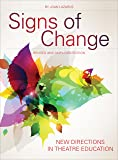 Signs of Change: New Directions in Theatre Education (Theatre in Education)
