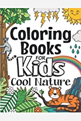 Coloring Books For Kids Cool Nature: For Girls & Boys Aged 6-12 Paperback