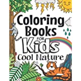 Coloring Books For Kids Cool Nature: For Girls & Boys Aged 6-12 (The Future Teacher's Coloring Books For Kids Aged 6-12)