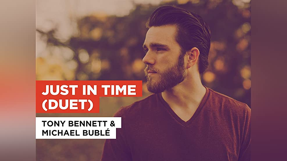 Just In Time (Duet) in the Style of Tony Bennett & Michael Bublé