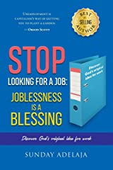 Stop looking for a job: joblessness is a blessing Paperback