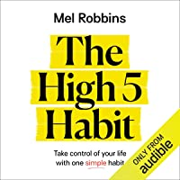 The High 5 Habit: Take Control of Your Life with One Simple Habit