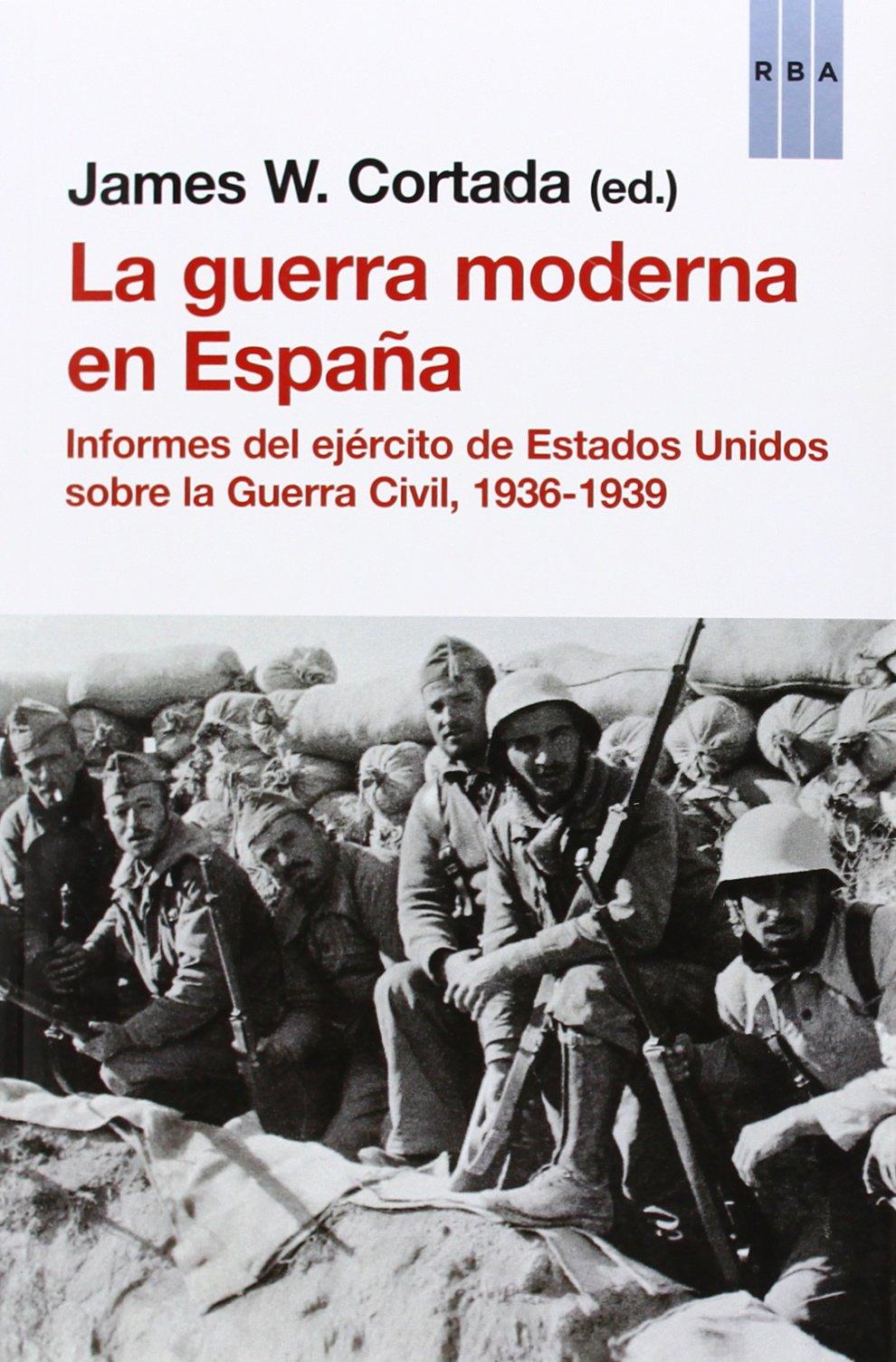La guerra moderna en España (ENSAYO Y BIOGRAFÍA): Amazon.es: CORTADA, JAMES, Obiols Penelas, Isabel: Libros