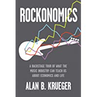 Rockonomics: A Backstage Tour of What the Music Industry Can Teach Us About Economics and Life