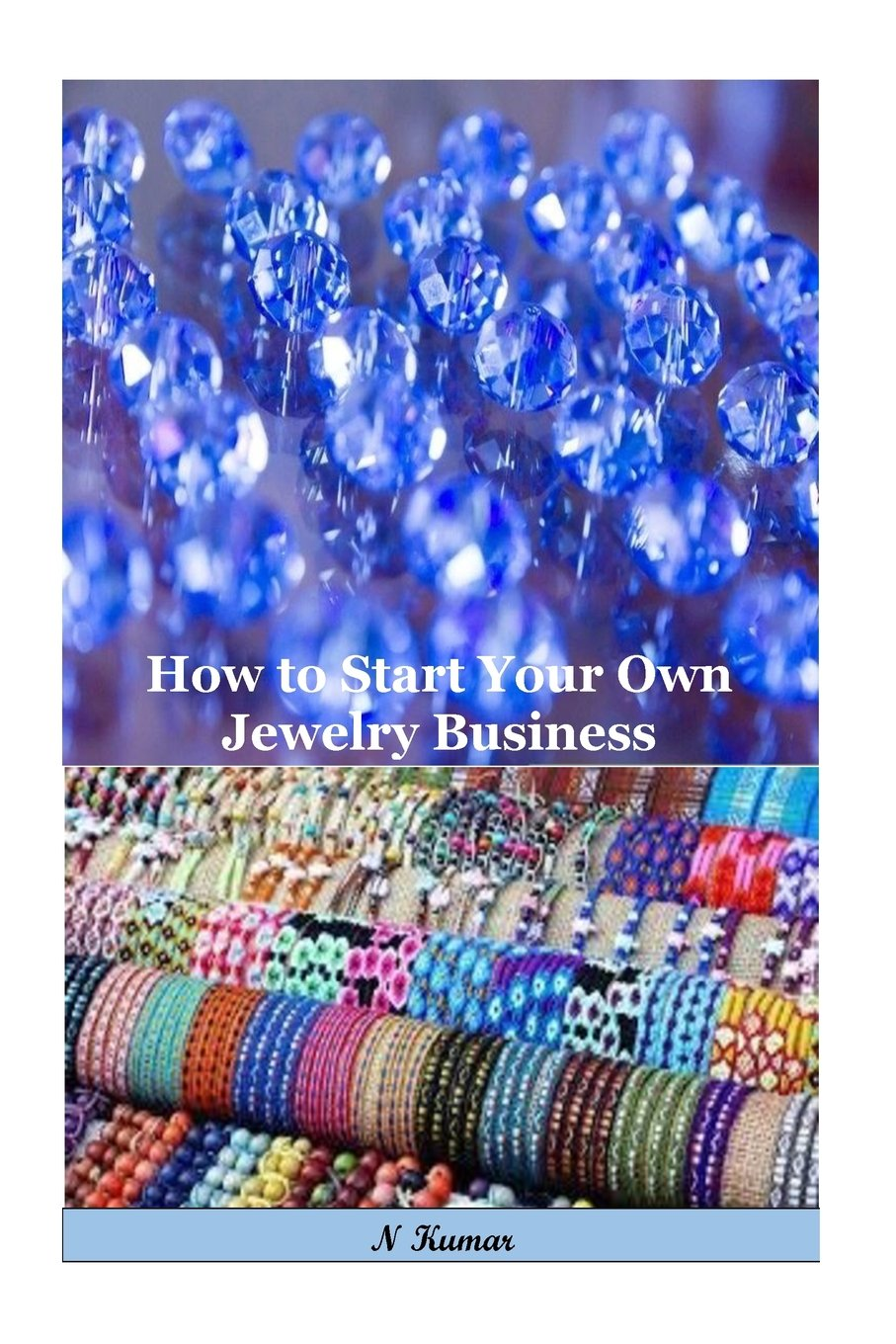 Download How to Start Your Own Jewelry Business: All that you have to succeed in the Jewelry field PDF