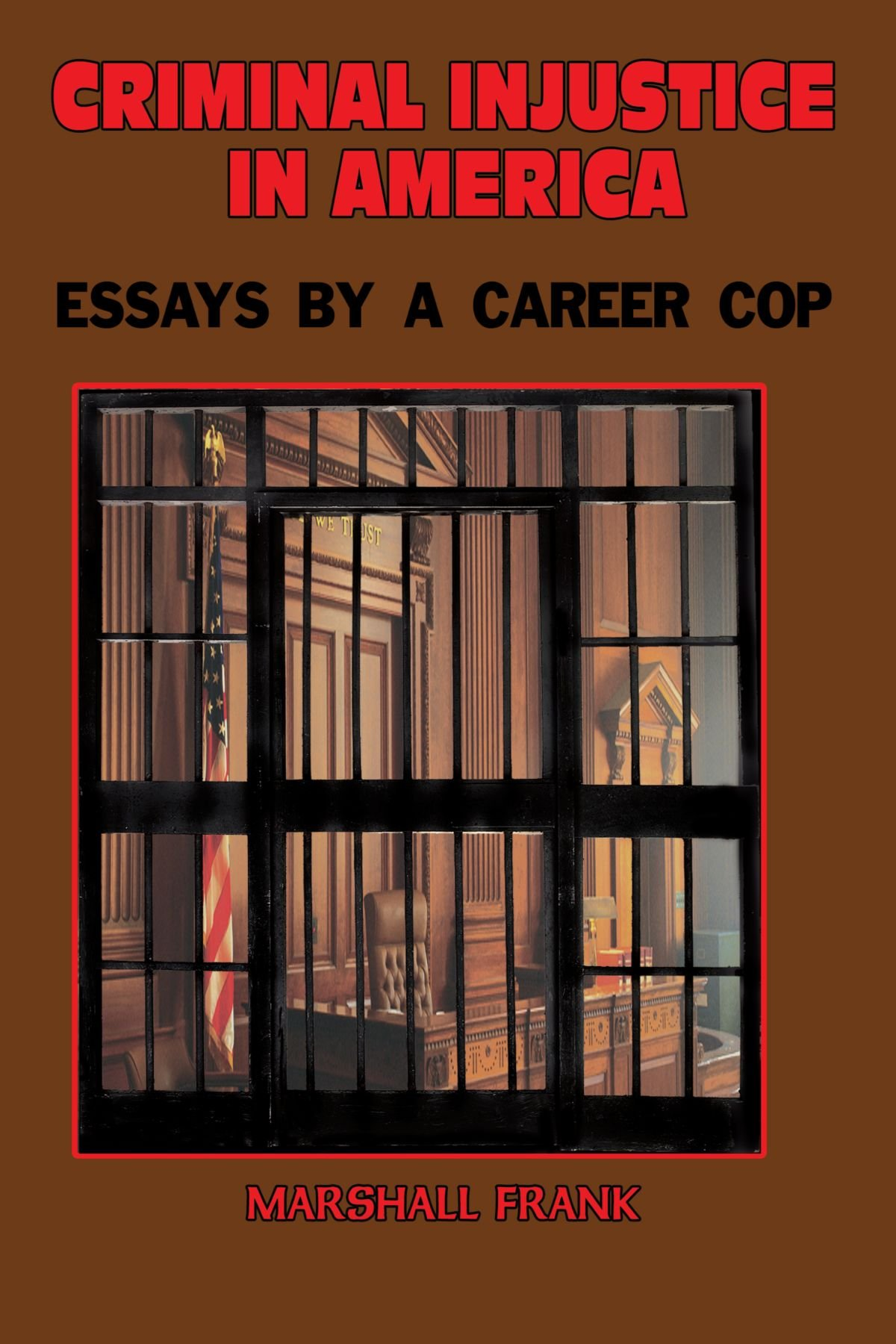 criminal injustice in america essays by a career cop marshall criminal injustice in america essays by a career cop marshall frank 9781438920627 com books