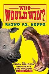 Rhino vs. HIppo (Who Would Win?) Kindle Edition