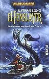 Warhammer - Die Abenteuer von Gotrek und Felix 10: Elfenslayer