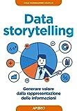 Data storytelling. Generare valore dalla rappresentazione delle informazioni