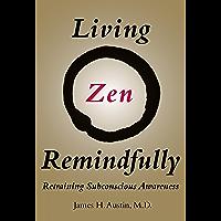 Living Zen Remindfully: Retraining Subconscious Awareness (The MIT Press)