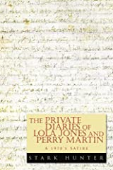 The Private Diaries of Lola Jones and Perry Martin: A 1970'S Satire Kindle Edition