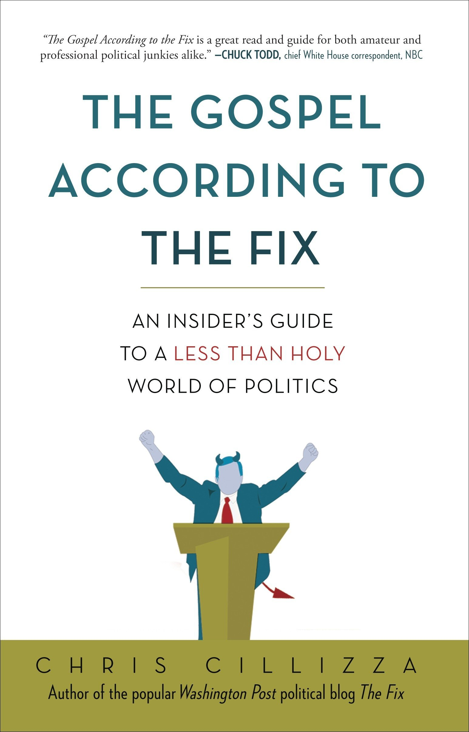 Read Online The Gospel According to the Fix: An Insider's Guide to a Less than Holy World of Politics ebook