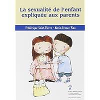 La sexualité de l'enfant expliquée aux parents