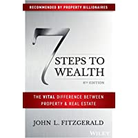 7 Steps to Wealth: The Vital Difference Between Property and Real Estate