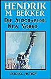 Die Ausgrabung New Yorks (German Edition)