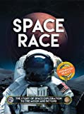 Space Race: The Story of Space Exploration to the Moon and Beyond
