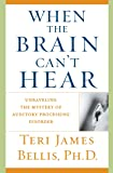 When the Brain Can't Hear: Unraveling the Mystery
