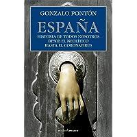 ESPAÑA: HISTORIA DE TODOS NOSOTROS DESDE EL NEOLÍTICO HASTA EL CORON (ENSAYO)