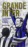 Grande Inter. La leggendaria squadra di Moratti e Herrera