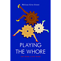 Playing the Whore: The Work of Sex Work (Jacobin)