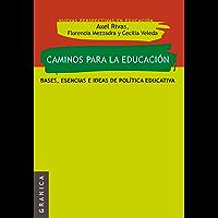 Caminos para la educación: bases, esencias e ideas de política educativa