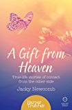 A Gift from Heaven: True-life stories of contact from the other side (HarperTrue Fate – A Short Read)