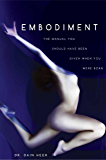 Embodiment: The Manual You Should Have Been Given When You Were Born