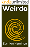 Weirdo: A Work Of Fiction