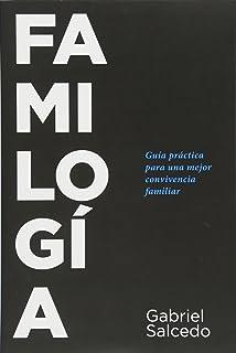 Familogía: Guía práctica para una mejor convivencia familiar (Spanish Edition)