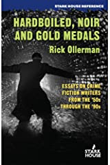 Hardboiled, Noir and Gold Medals: Essays on Crime Fiction Writers from the 50s through the 90s Kindle Edition