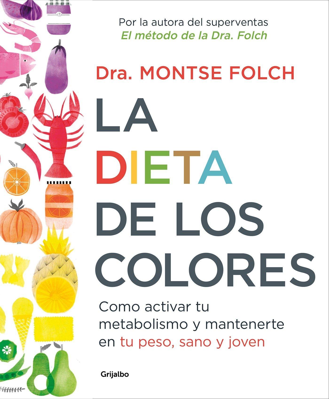 La dieta de los colores: Cómo activar tu metabolismo y mantenerte ...