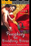 Punishing His Headstrong Heiress (Sizzling Historical Romance Novel)