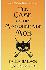The Case of the Masquerade Mob (Caster & Fleet Mysteries Book 4) Kindle Edition