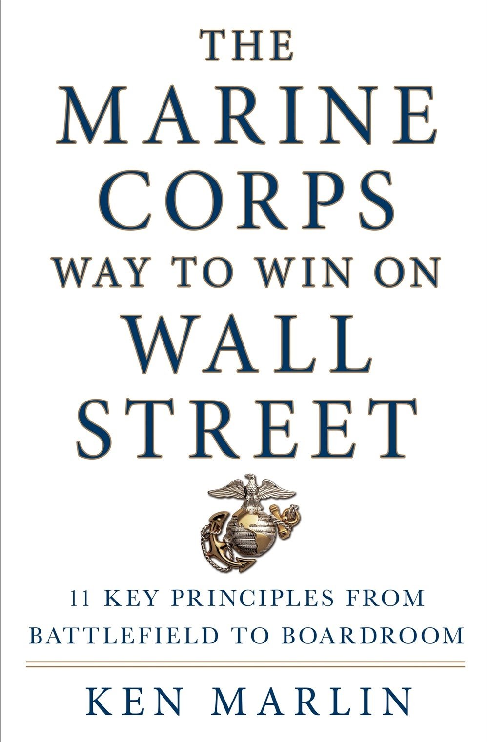 Download The Marine Corps Way to Win on Wall Street: 11 Key Principles from Battlefield to Boardroom pdf epub