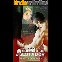 A Solidão De Um Lutador (Livro 1 Série Lutadores)