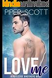 Love Me: A Rutledge Brothers Book
