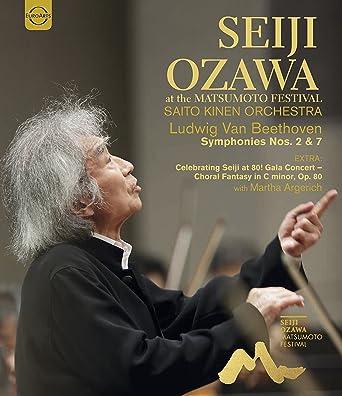 小澤征爾 & サイトウ・キネン・オーケストラ ~ ベートーヴェン : 交響曲 第2番 第7番 (SEIJI OZAWA at  the Matsumoto Festival   Saito Kinen Orchestra / Ludwig Van Beethoven : Symphonies Nos.2 & 7) [Blu-ray] [輸入盤] [日本語帯・解説付]