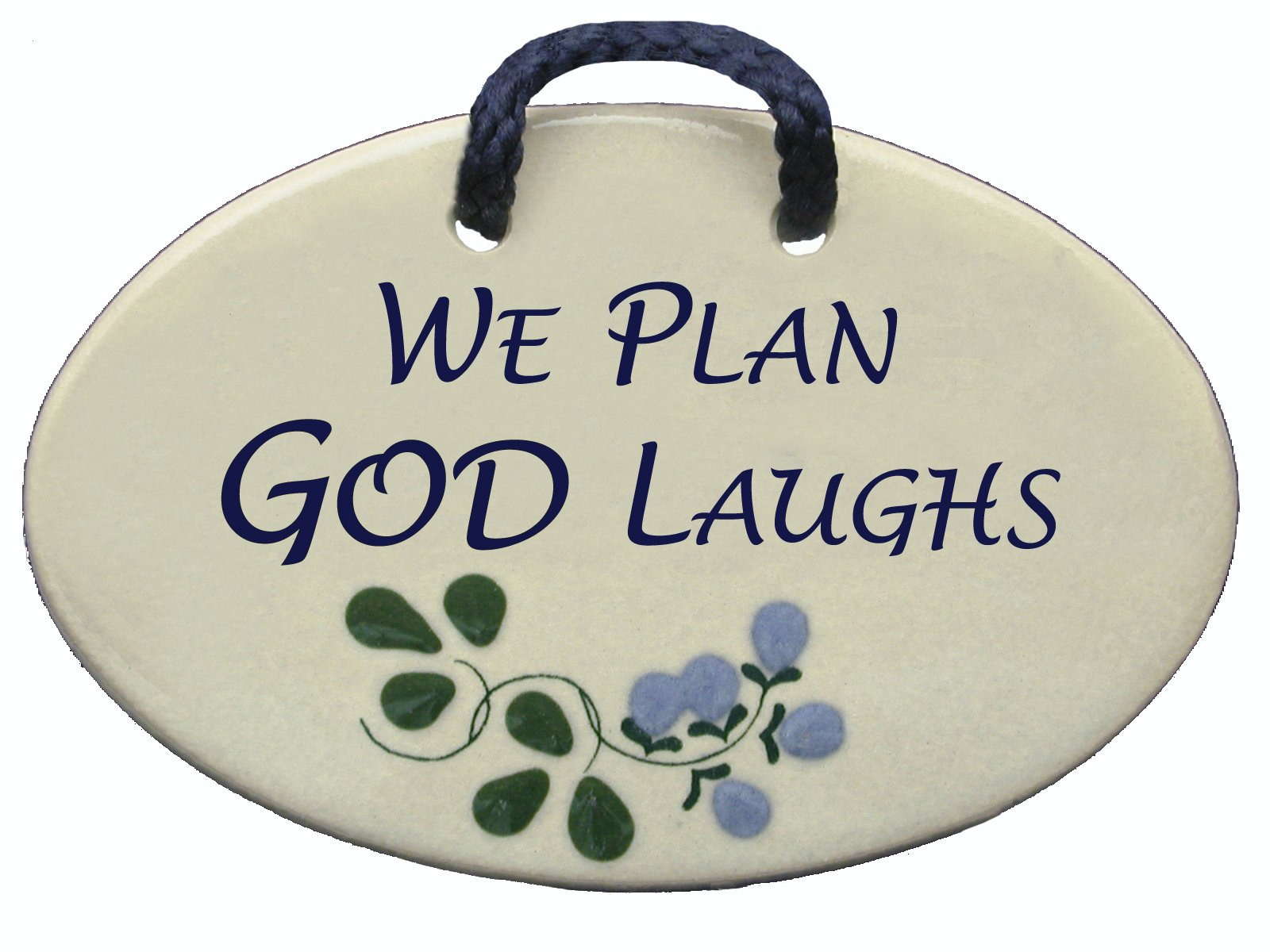 WE PLAN. GOD LAUGHS. Ceramic wall plaques handmade in the USA for over 30 years. Reduced price offsets shipping cost.