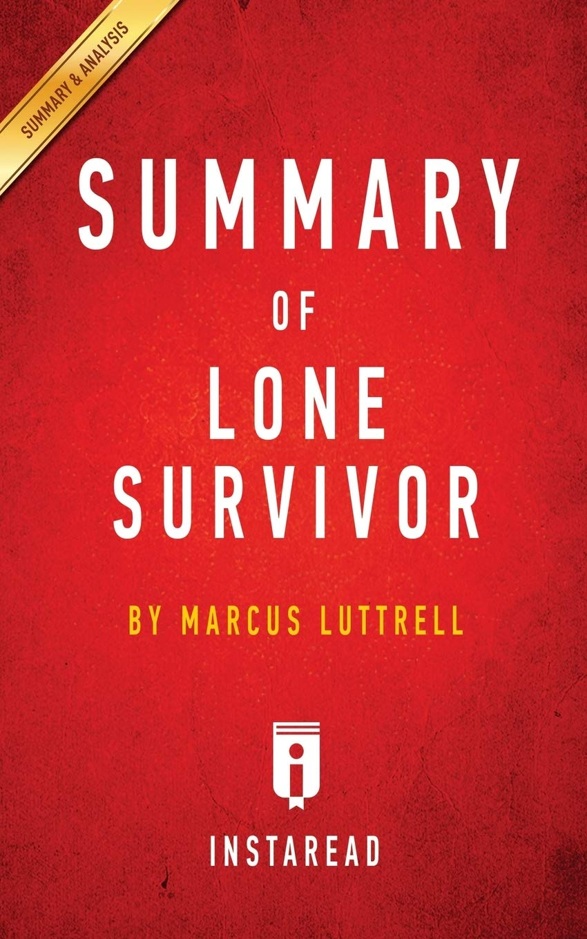 Summary Of Lone Survivor By Marcus Luttrell Includes