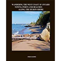 Wandering the West Coast of Ontario: Towns, Ports and Beaches Along the Huron Shore