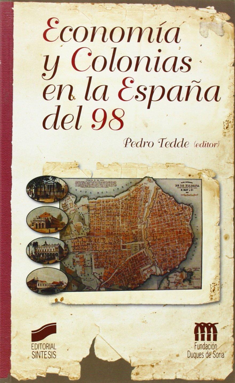 Economía y colonias en la España del 98: 20 Libros de consulta: Amazon.es: Tedde, Pedro, Tedde de Lorca, Pedro: Libros