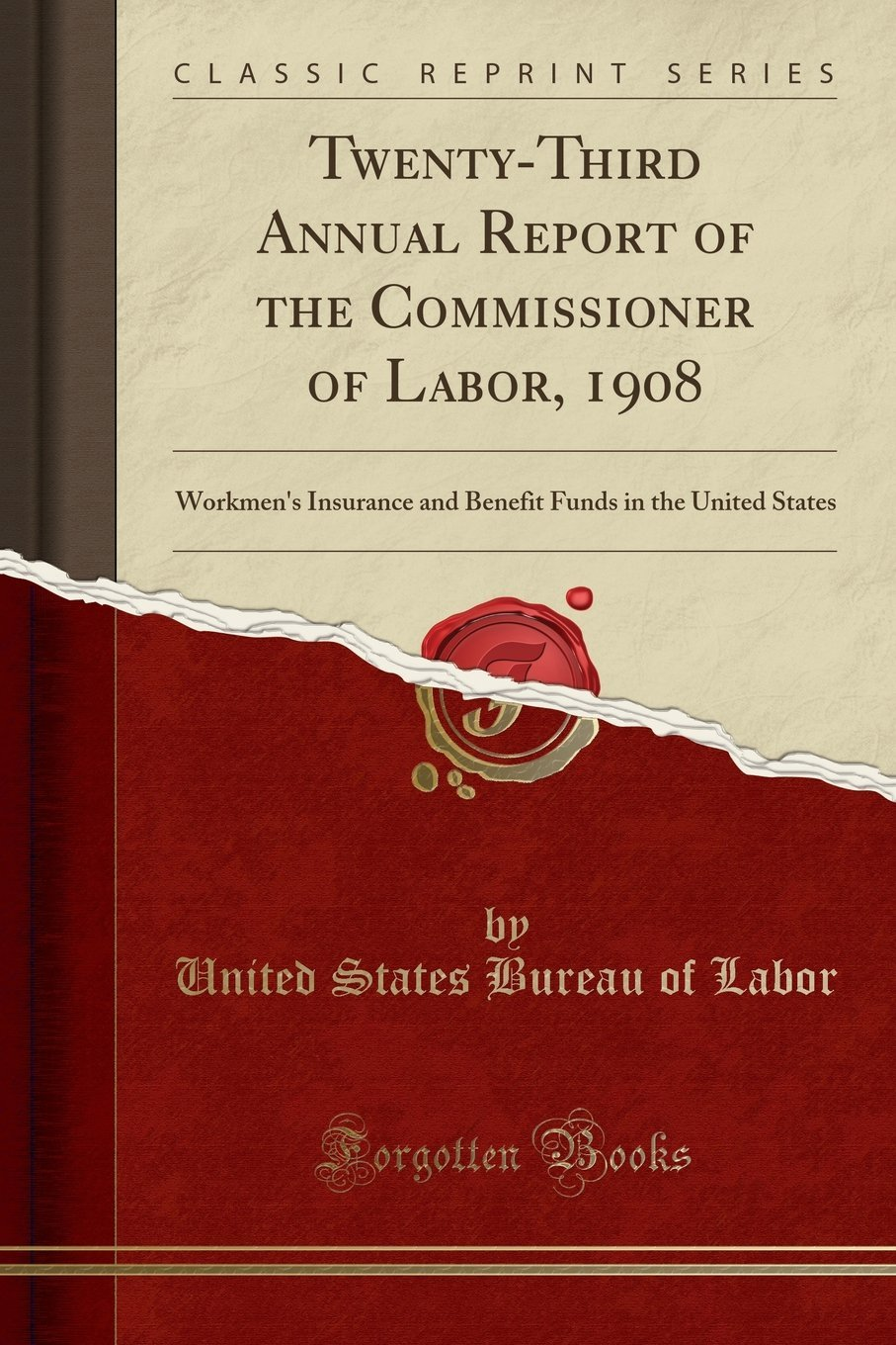 Download Twenty-Third Annual Report of the Commissioner of Labor, 1908: Workmen's Insurance and Benefit Funds in the United States (Classic Reprint) pdf epub